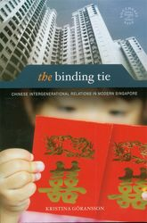 The Binding TieChinese Intergenerational Relations in Modern Singapore